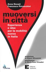 """Copertina del libro """"Muoversi in città"""" di Anna Donati e Francesco Petracchini"""