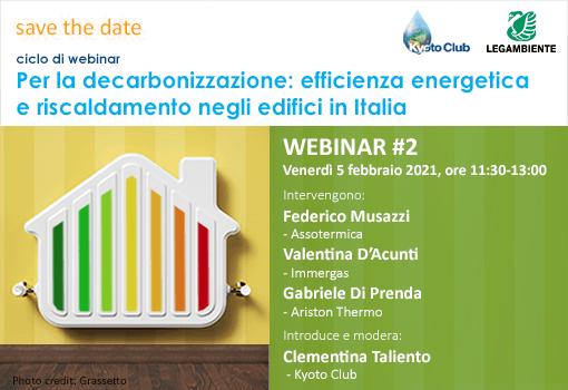 5 febbraio 2021 - Per la decarbonizzazione: efficienza energetica e riscaldamento negli edifici in Italia (Webinar #2)