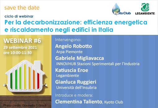 """Webinar #6 """"Per la decarbonizzazione: efficienza energetica e riscaldamento degli edifici in Italia"""""""